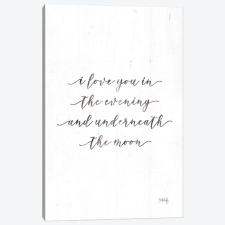 I Love You in the Evening Canvas Print #MRR28} by Marla Rae Canvas Wall Art