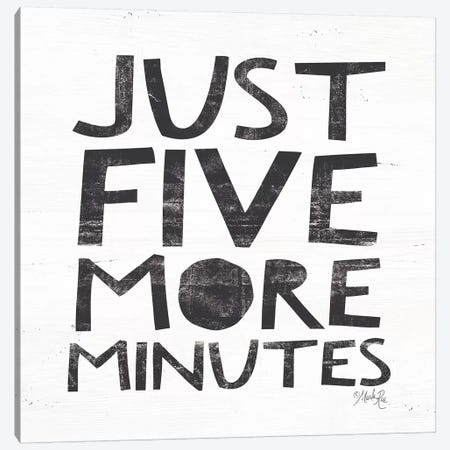 Just Five More Minutes Canvas Print #MRR34} by Marla Rae Canvas Art