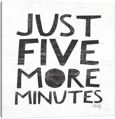 Just Five More Minutes Canvas Art Print