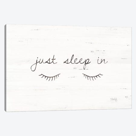 Just Sleep In Canvas Print #MRR35} by Marla Rae Canvas Wall Art