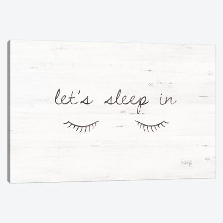 Let's Sleep In Canvas Print #MRR40} by Marla Rae Canvas Wall Art