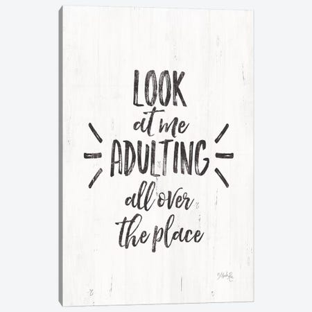 Look at Me Adulting Canvas Print #MRR42} by Marla Rae Canvas Art
