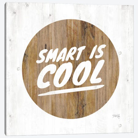 Smart is Cool Canvas Print #MRR54} by Marla Rae Canvas Art