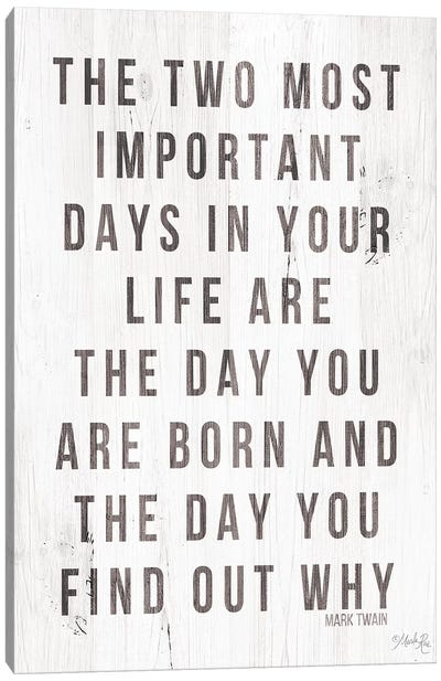 Two Most Important Days Canvas Art Print