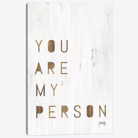 You Are My Person Canvas Print #MRR67} by Marla Rae Art Print