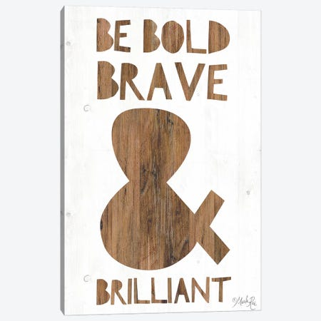 Be Bold Canvas Print #MRR6} by Marla Rae Canvas Wall Art