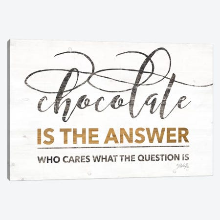 Chocolate is the Answer Canvas Print #MRR70} by Marla Rae Art Print
