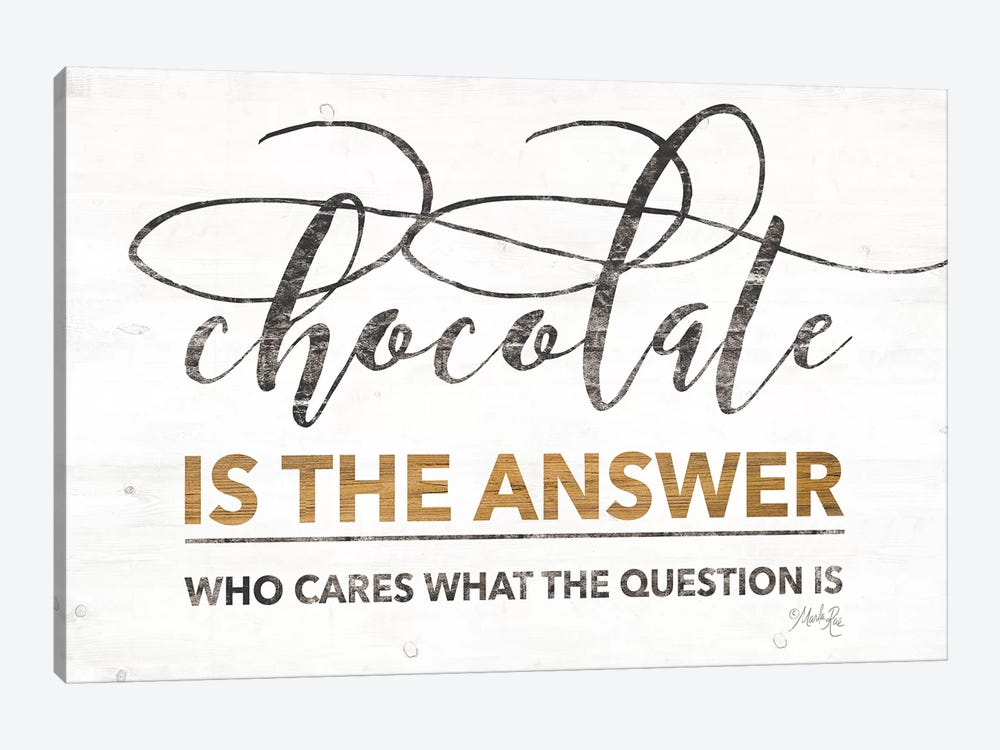 Chocolate is the Answer by Marla Rae 1-piece Canvas Artwork