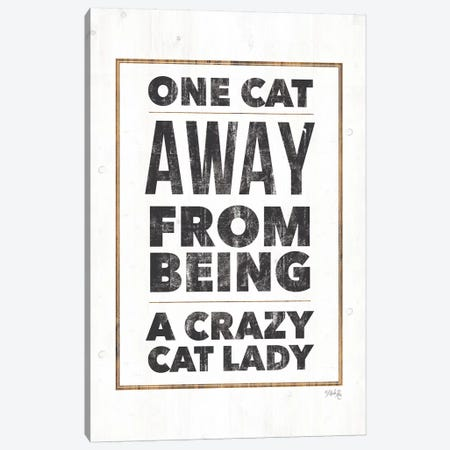 Crazy Cat Lady Canvas Print #MRR71} by Marla Rae Art Print
