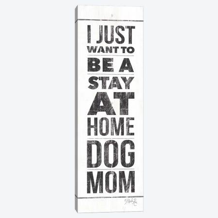 Dog Mom Canvas Print #MRR72} by Marla Rae Canvas Art Print