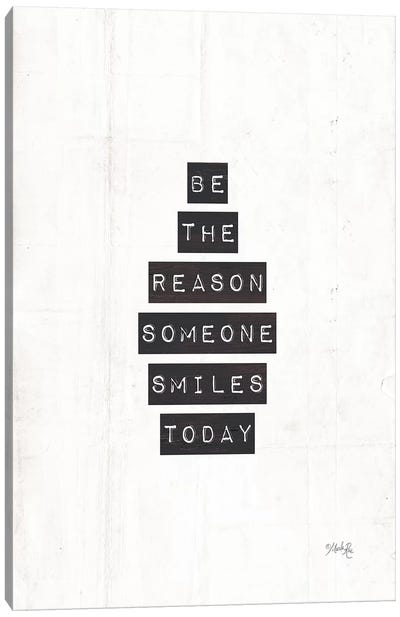 Be the Reason Someone Smiles Today by Marla Rae Canvas Art Print
