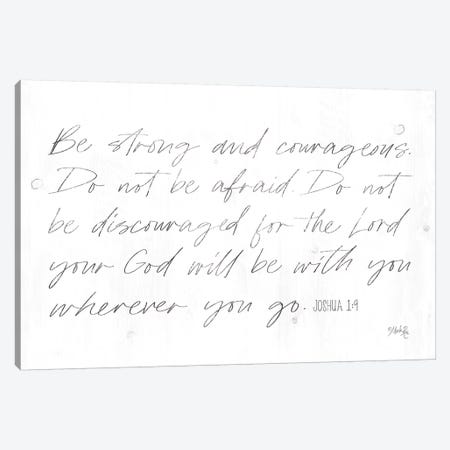 Be Strong and Courageous Canvas Print #MRR84} by Marla Rae Canvas Art Print