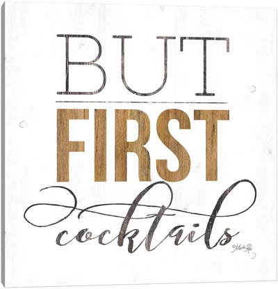 But First Cocktails Canvas Art Print