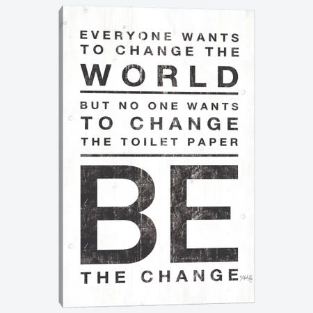 Everyone Wants to Change the World Canvas Print #MRR89} by Marla Rae Canvas Artwork