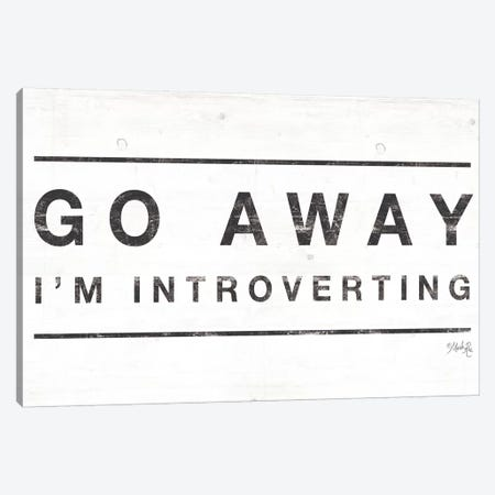 Go Away I'm Introverting Canvas Print #MRR92} by Marla Rae Canvas Art Print