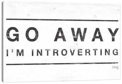 Go Away I'm Introverting Canvas Art Print