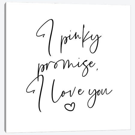 I Pinky Promise I Love You Canvas Print #MSD113} by Mambo Art Studio Canvas Artwork