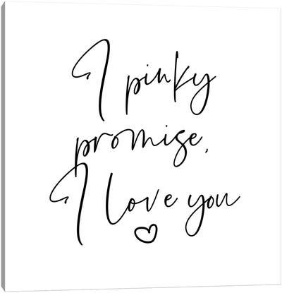 I Pinky Promise I Love You Canvas Art Print