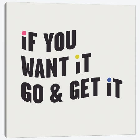 If You Want It, Go & Get It Canvas Print #MSD114} by Mambo Art Studio Art Print