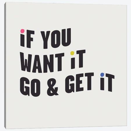 If You Want It, Go & Get It Canvas Print #MSD114} by Mambo Art Studio Art Print