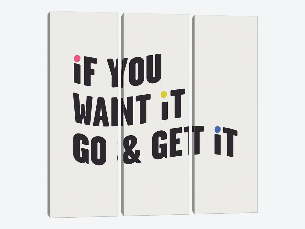 If You Want It, Go & Get It by Mambo Art Studio 3-piece Canvas Art