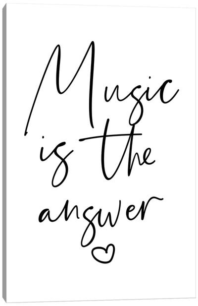 Music is The Answer Canvas Art Print