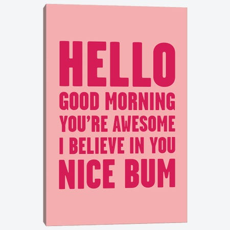 Hello You're Awesome Nice Bum Pink Canvas Print #MSD23} by Mambo Art Studio Canvas Art Print