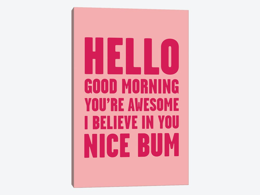 Hello You're Awesome Nice Bum Pink by Mambo Art Studio 1-piece Art Print