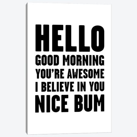 Hello You're Awesome Nice Bum Canvas Print #MSD24} by Mambo Art Studio Canvas Wall Art
