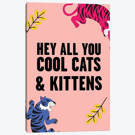 Hey all you Cool Cats and Kittens Tiger Pink Canvas Print #MSD26} by Mambo Art Studio Canvas Wall Art