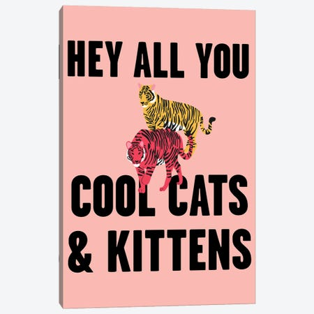 Hey all you Cool Cats and Kittens Tiger Pink 2 Canvas Print #MSD27} by Mambo Art Studio Canvas Wall Art