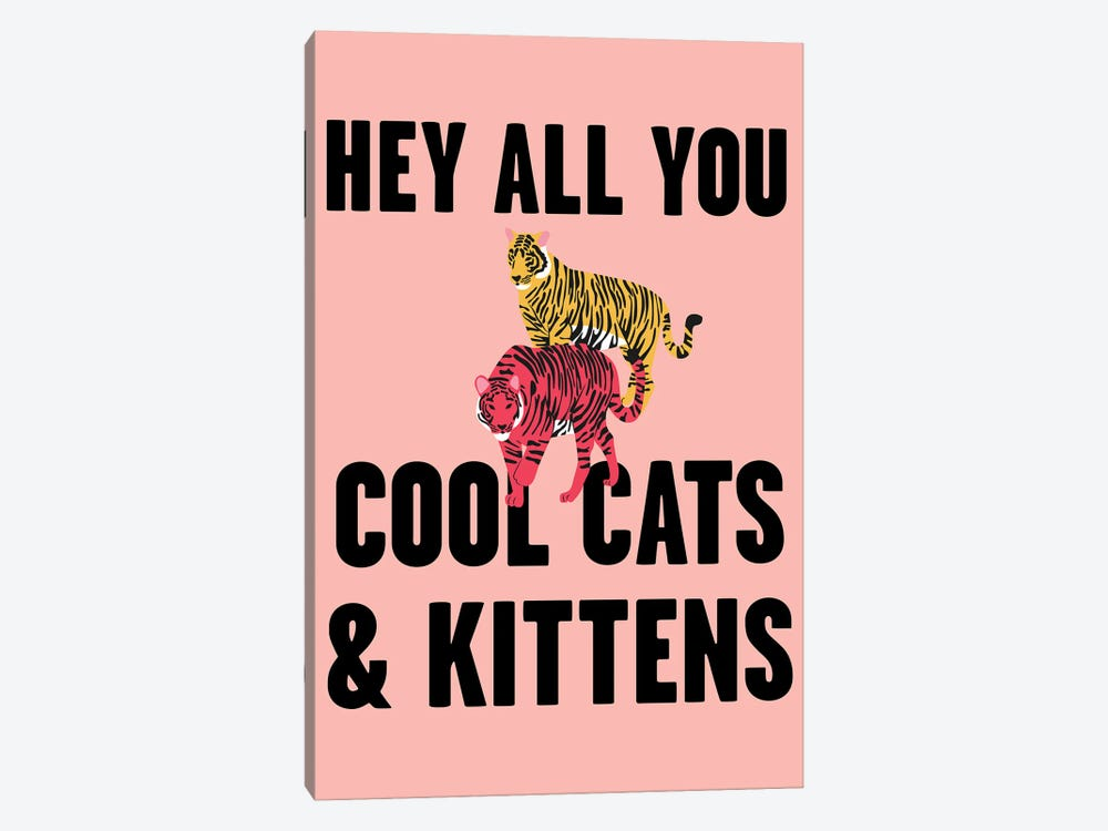 Hey all you Cool Cats and Kittens Tiger Pink 2 by Mambo Art Studio 1-piece Canvas Art Print