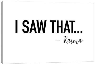 I saw That by Karma Canvas Art Print