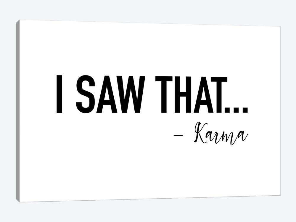 I saw That by Karma by Mambo Art Studio 1-piece Art Print