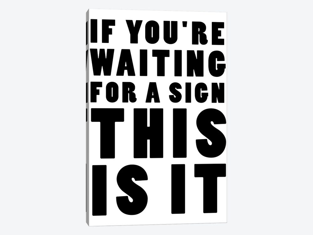 If You're Waiting For A Sign This Is It by Mambo Art Studio 1-piece Canvas Art