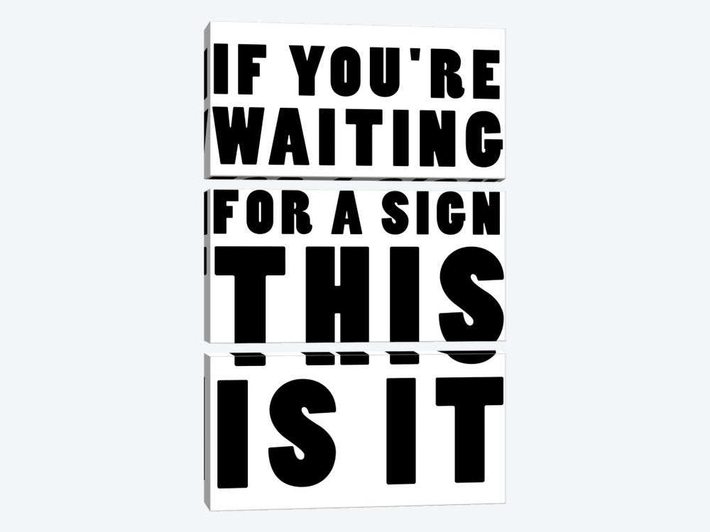 If You're Waiting For A Sign This Is It by Mambo Art Studio 3-piece Canvas Art
