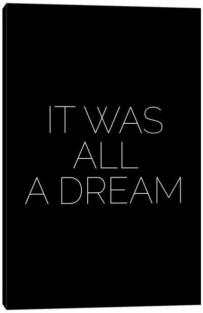 It Was All A Dream Canvas Art Print
