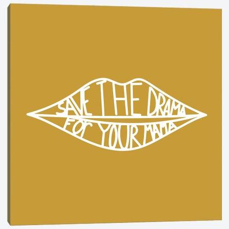 Save The Drama Mustard Canvas Print #MSD49} by Mambo Art Studio Canvas Print