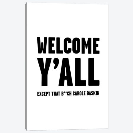 Welcome Except Carole Baskin Tiger King Canvas Print #MSD66} by Mambo Art Studio Canvas Wall Art