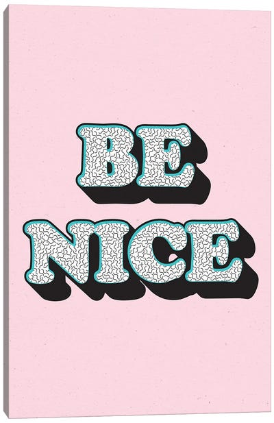 Be Nice Canvas Art Print
