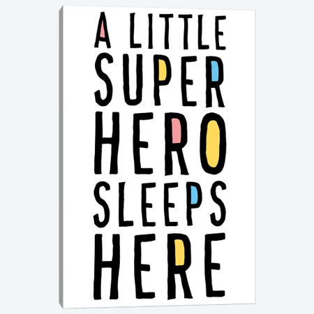 A Little Superhero Sleeps Here Canvas Print #MSY1} by Masey St. Studios Canvas Print