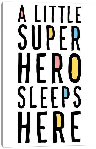 A Little Superhero Sleeps Here Canvas Art Print