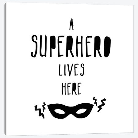 A Superhero Lives Here Canvas Print #MSY2} by Masey St. Studios Art Print