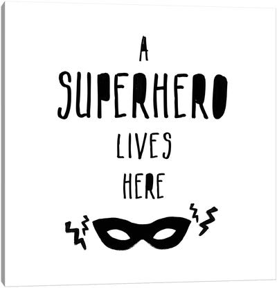 A Superhero Lives Here Canvas Art Print