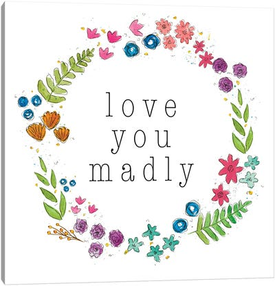 Love You Madly Canvas Art Print