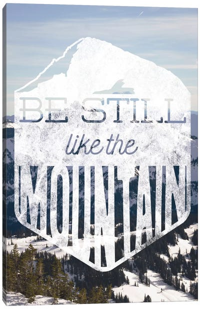 Be Still Like the Mountain Canvas Art Print
