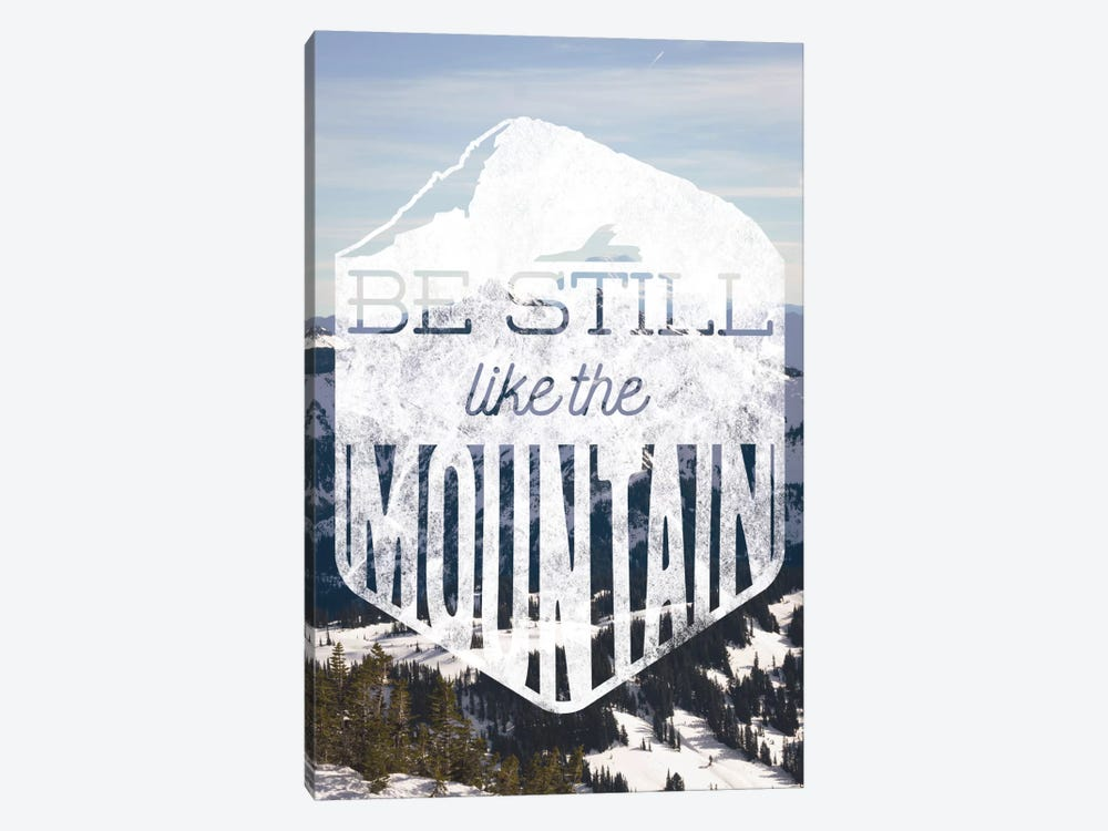 Be Still Like the Mountain by 5by5collective 1-piece Canvas Art