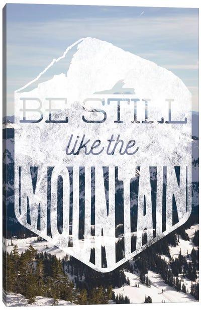 Be Still Like the Mountain Canvas Art Print