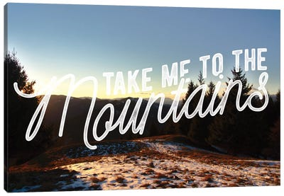 Take Me to the Mountains Canvas Art Print