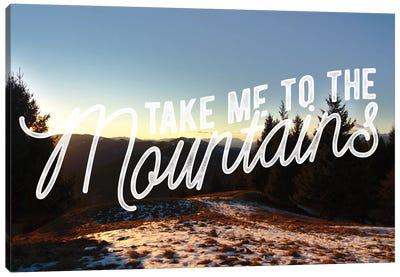 Take Me to the Mountains Canvas Art Print
